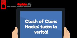 Clash of Clans Hacks: tutta la verità!