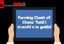 Farming Clash of Clans: Tutti i trucchi e le guide!