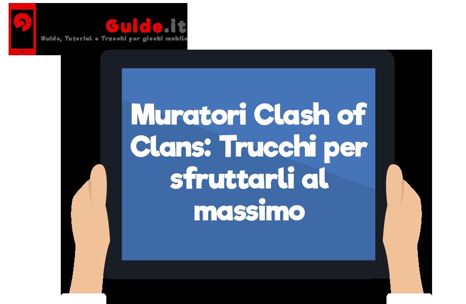 Muratori Clash of Clans: Trucchi per sfruttarli al massimo