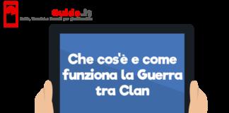Che cos'è e come funziona la Guerra tra Clan