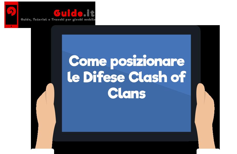 Come posizionare le Difese Clash of Clans