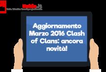 Aggiornamento Marzo 2016 Clash of Clans: ancora novità!