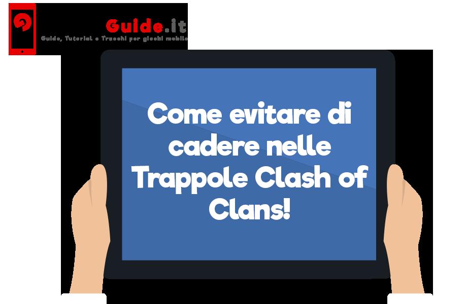 Come evitare di cadere nelle Trappole Clash of Clans!