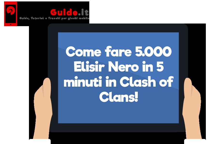 Come fare 5.000 Elisir Nero in 5 minuti in Clash of Clans!