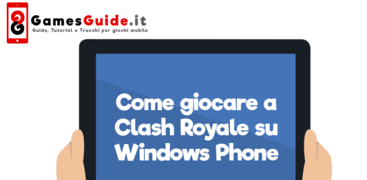 Come giocare a Clash Royale su Windows Phone