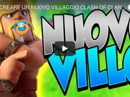 Tutorial Clash of Clans: Come creare un nuovo Villaggio