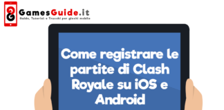 Come registrare le partite di Clash Royale su iOS e Android