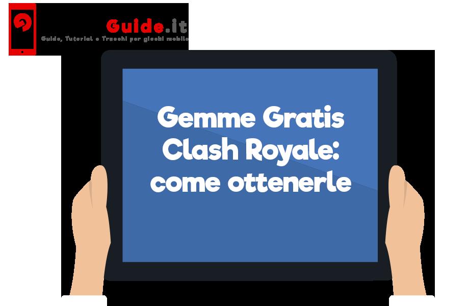 Gemme Gratis Clash Royale: come ottenerle