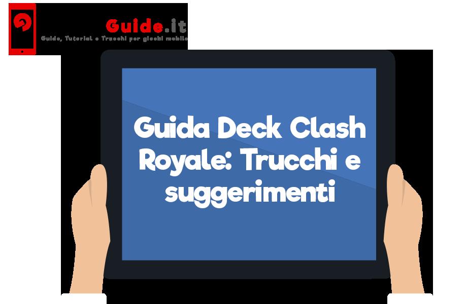 Guida Deck Clash Royale: Trucchi e suggerimenti