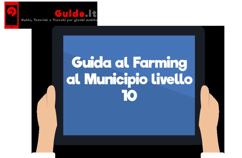 Guida al Farming al Municipio livello 10