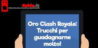 Oro Clash Royale: Trucchi per guadagnarne molto!