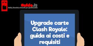 Upgrade carte Clash Royale: guida ai costi e requisiti