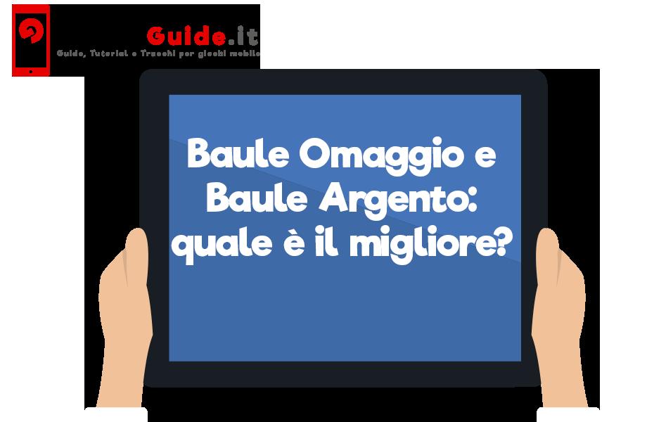 Baule Omaggio e Baule Argento: quale è il migliore?