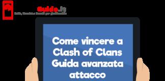 Come vincere a Clash of Clans - Guida avanzata attacco