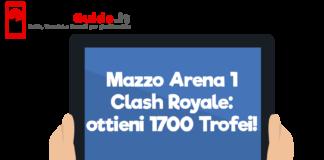 Mazzo Arena 1 Clash Royale: ottieni 1700 Trofei!
