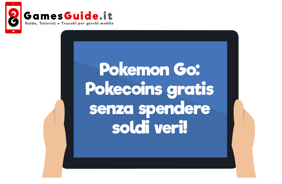Pokemon Go: Pokecoins gratis come ottenere più Pokecoins senza spendere soldi veri