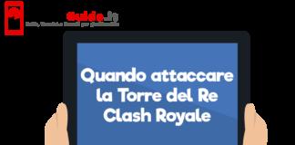 Quando attaccare la Torre del Re Clash Royale