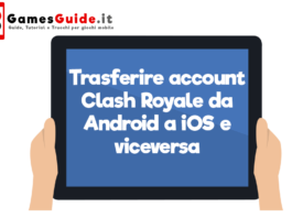 Trasferire account Clash Royale da Android a iOS e viceversa